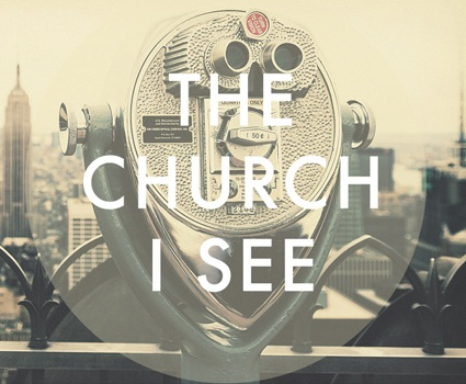 I see the Church